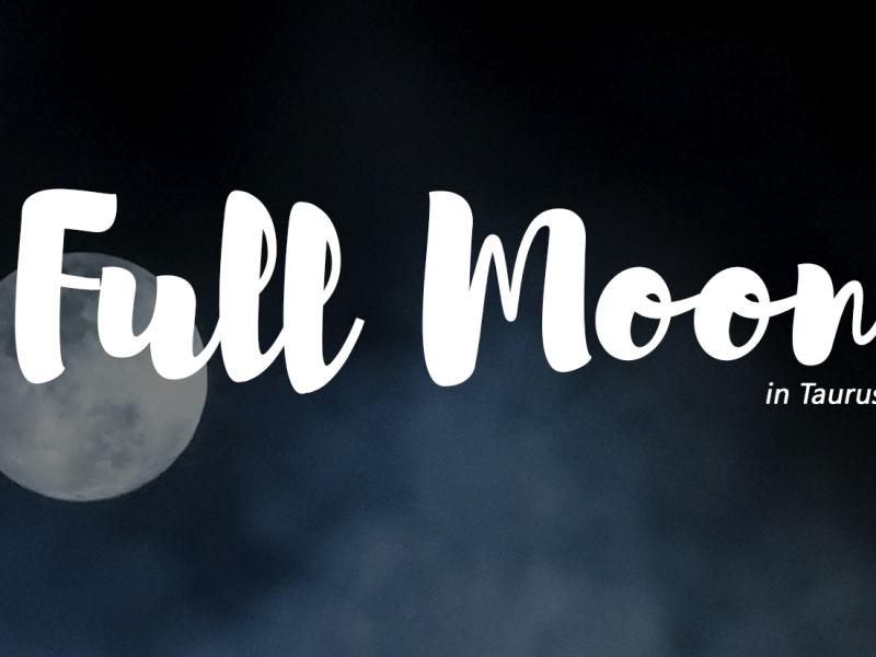 Full Moon in Taurus, 11-12-2019
